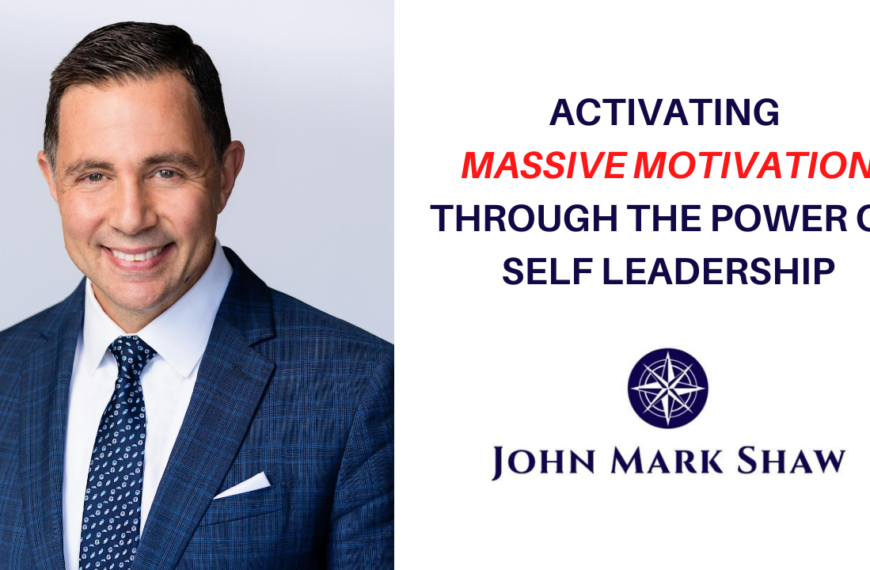 Activating Massive Motivation Through The Power of Self Leadership