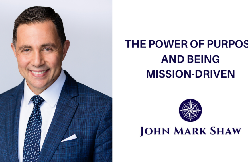 The Power of Purpose and Being Mission-Driven