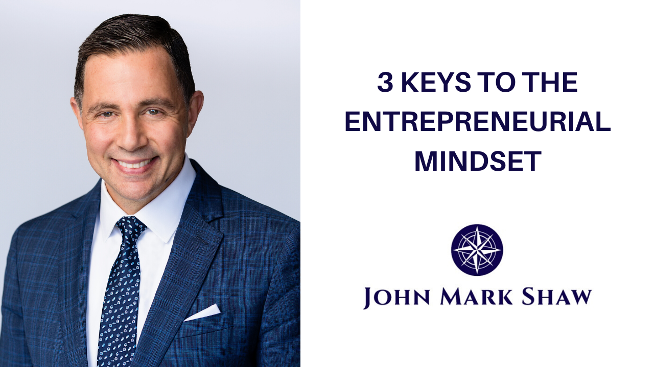 3 Keys to the Entrepreneurial Mindset